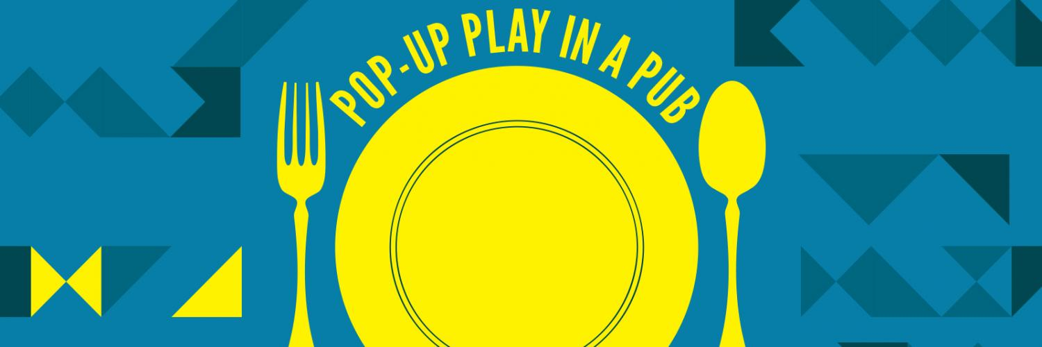 Pop-Up Play in a Pub banner