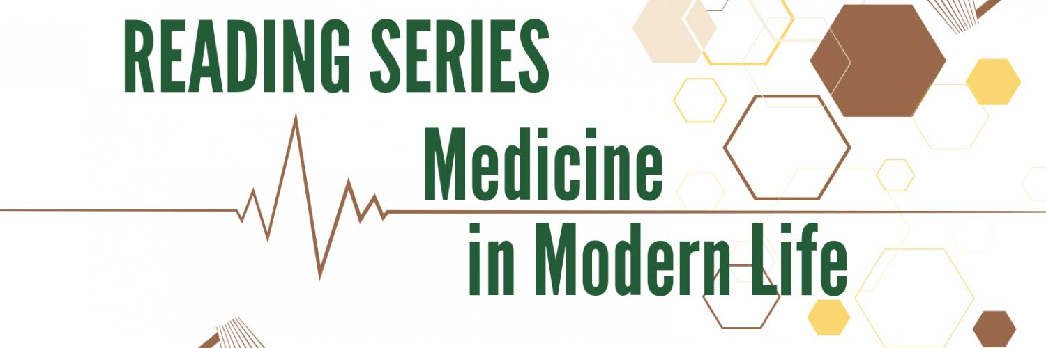 Reading Series: Medicine in Modern Life